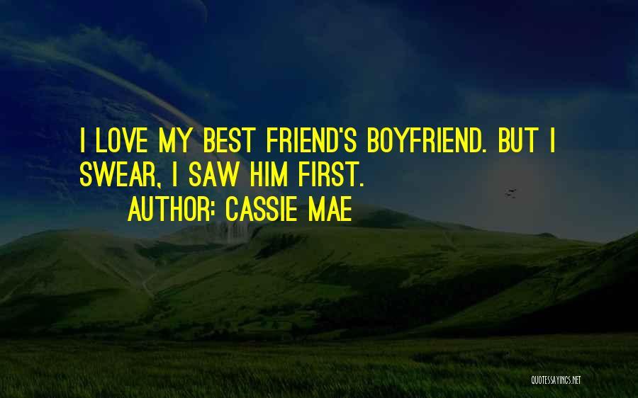 Boyfriend Best Friend Quotes By Cassie Mae