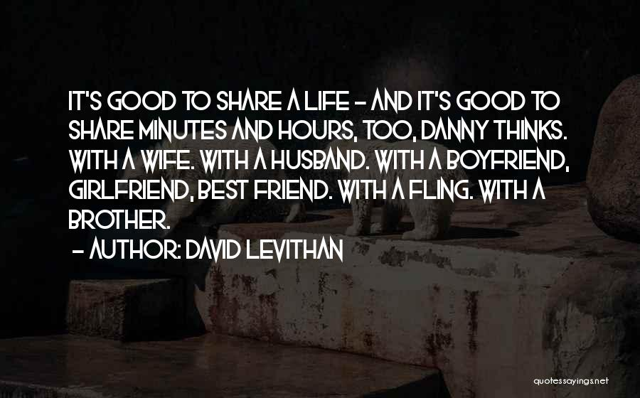Boyfriend Best Friend Quotes By David Levithan
