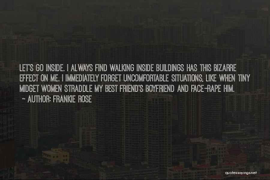 Boyfriend Best Friend Quotes By Frankie Rose
