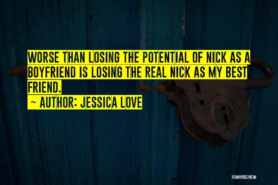 Boyfriend Best Friend Quotes By Jessica Love