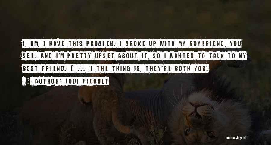 Boyfriend Best Friend Quotes By Jodi Picoult