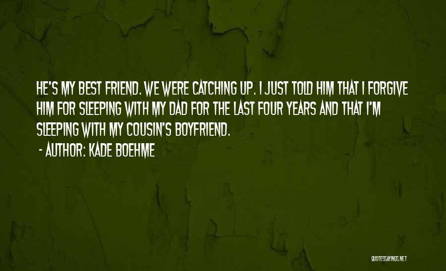 Boyfriend Best Friend Quotes By Kade Boehme