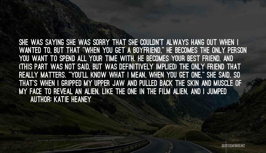 Boyfriend Best Friend Quotes By Katie Heaney