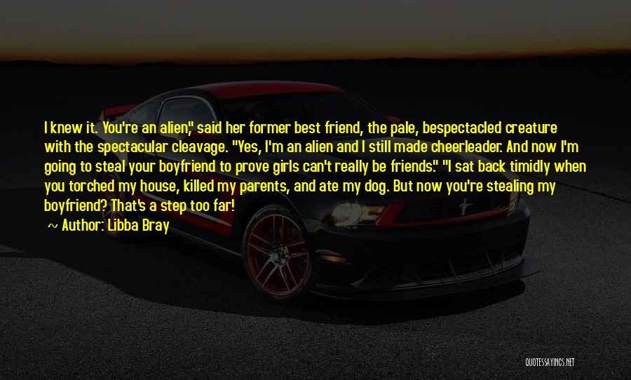 Boyfriend Best Friend Quotes By Libba Bray