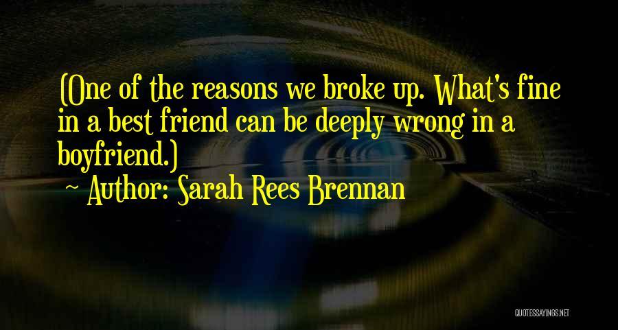Boyfriend Best Friend Quotes By Sarah Rees Brennan