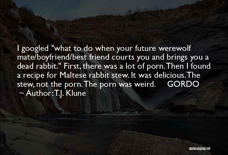 Boyfriend Best Friend Quotes By T.J. Klune