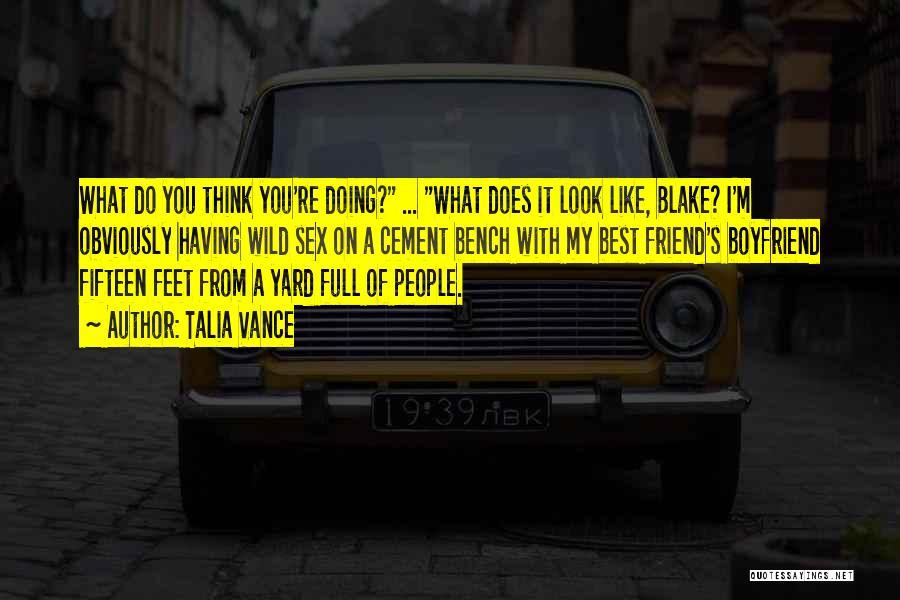 Boyfriend Best Friend Quotes By Talia Vance