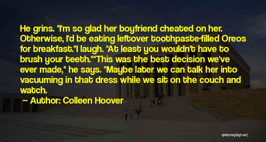Boyfriend Cheated Quotes By Colleen Hoover