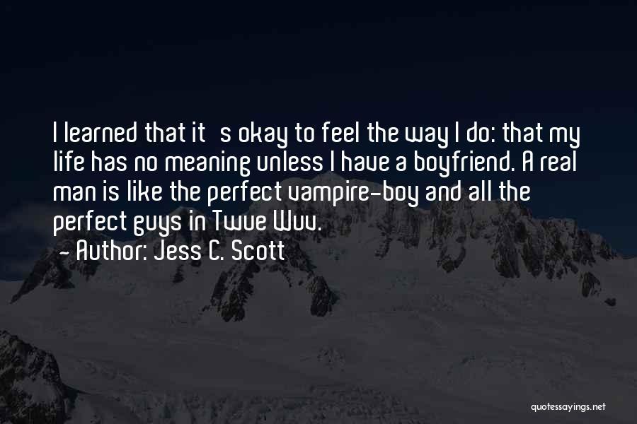 Boyfriend Doing Drugs Quotes By Jess C. Scott