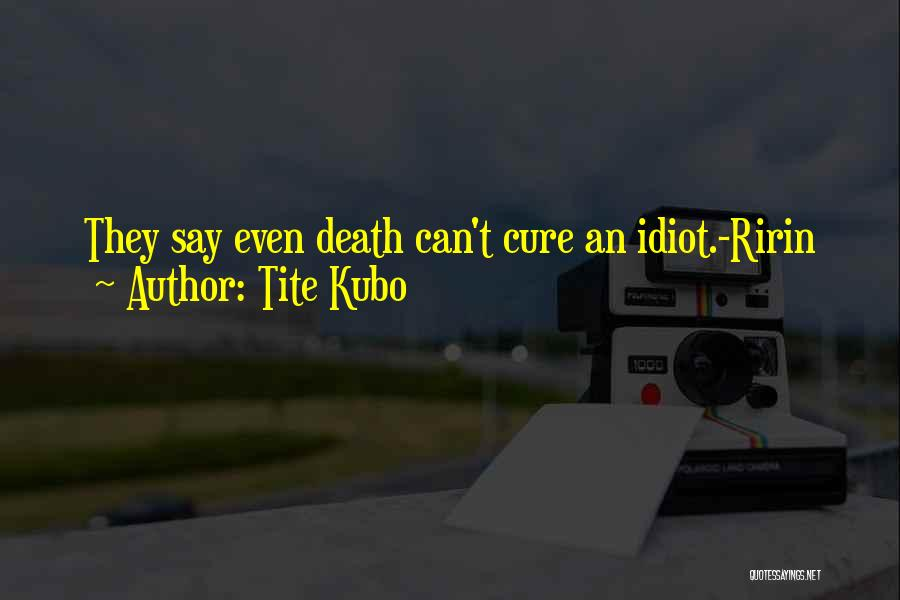 Br Quotes By Tite Kubo