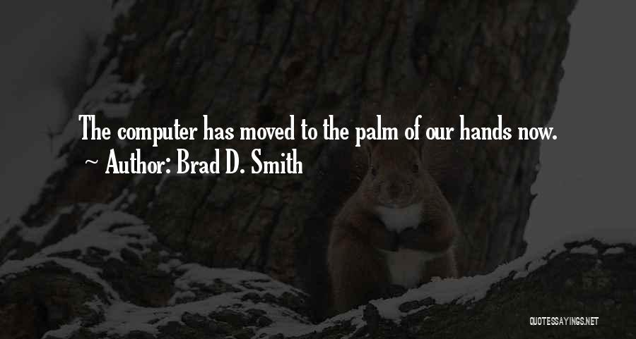 Brad D. Smith Quotes 1164105