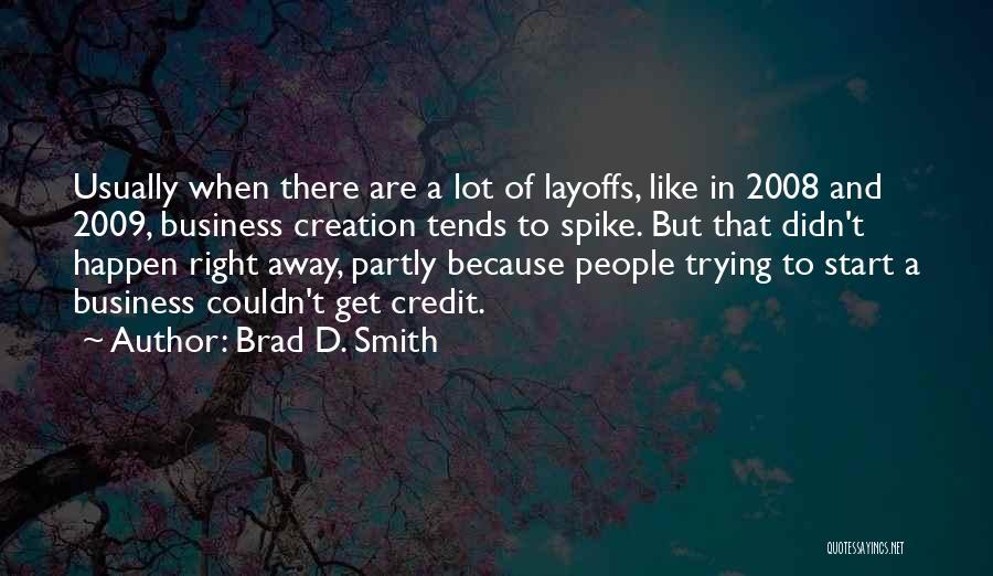 Brad D. Smith Quotes 1692415