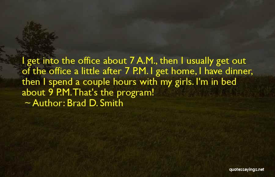 Brad D. Smith Quotes 2056552