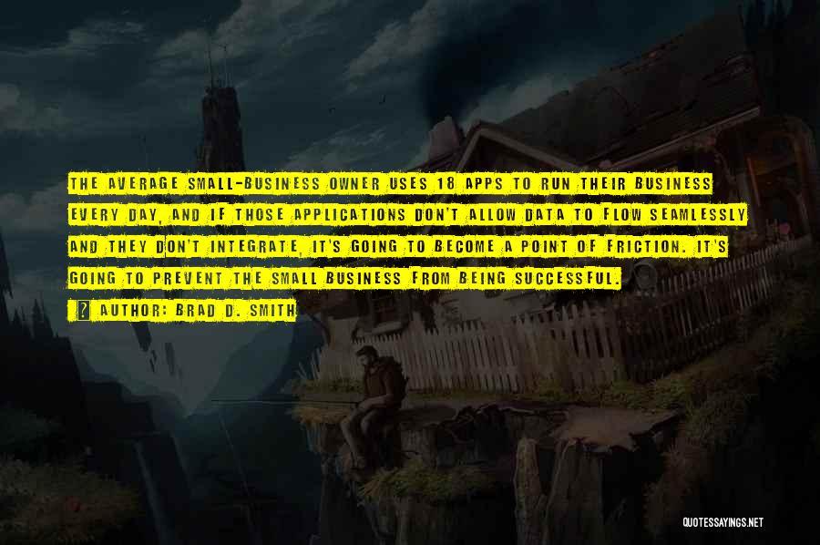Brad D. Smith Quotes 247206