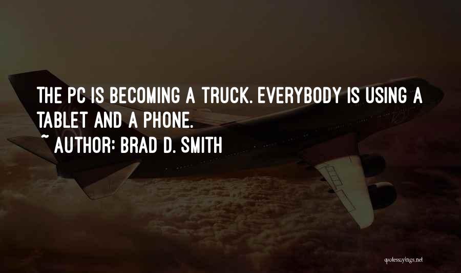 Brad D. Smith Quotes 517183
