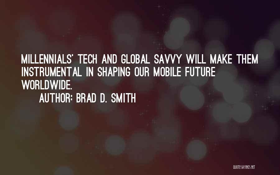 Brad D. Smith Quotes 561423