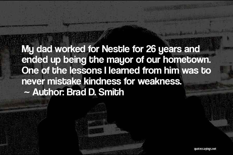 Brad D. Smith Quotes 577085