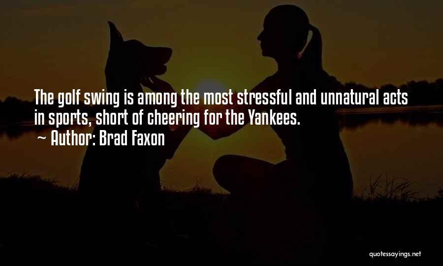 Brad Faxon Quotes 1990240
