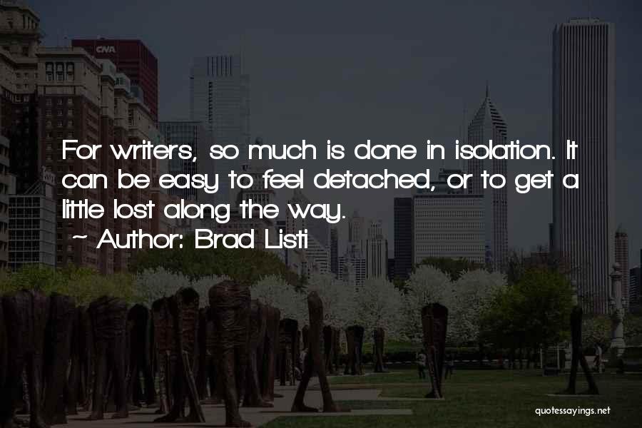 Brad Listi Quotes 2064684