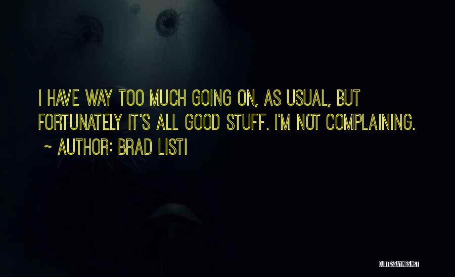 Brad Listi Quotes 296497