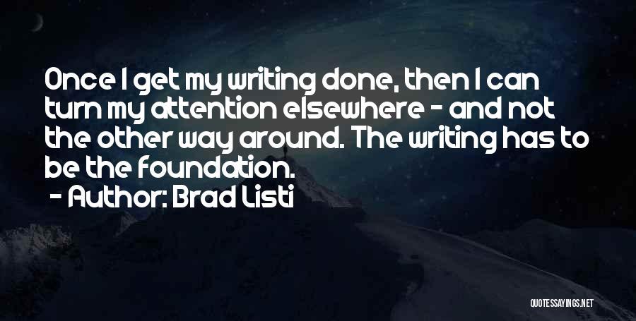 Brad Listi Quotes 544192