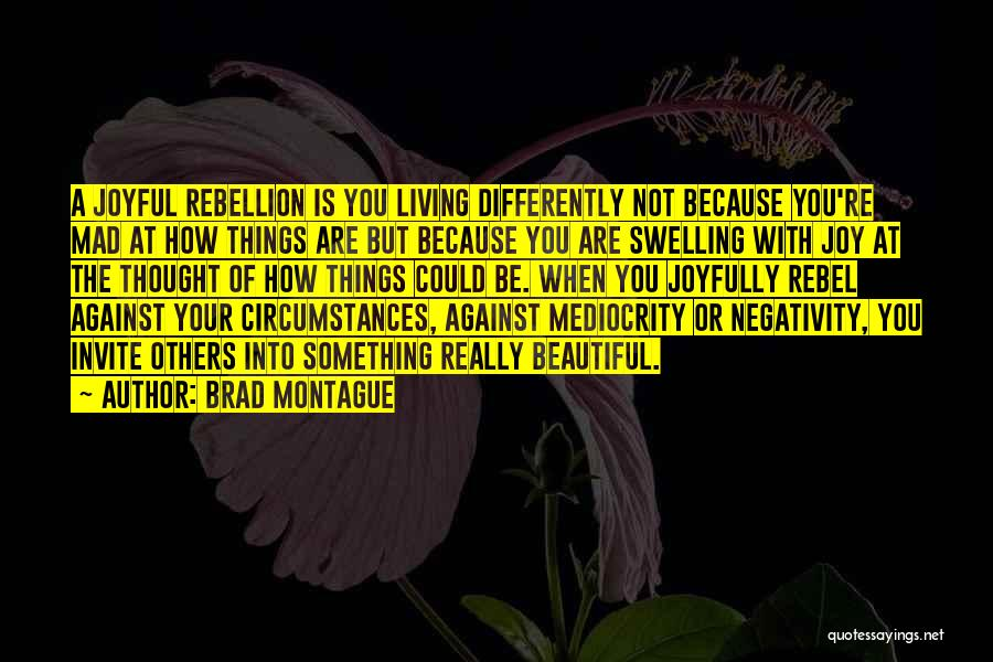 Brad Montague Quotes 909905