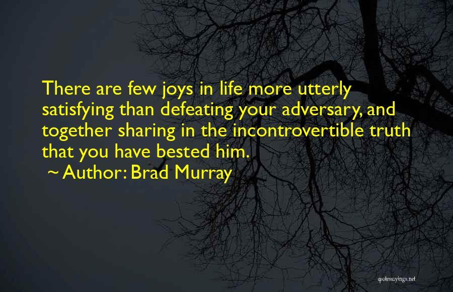 Brad Murray Quotes 213933