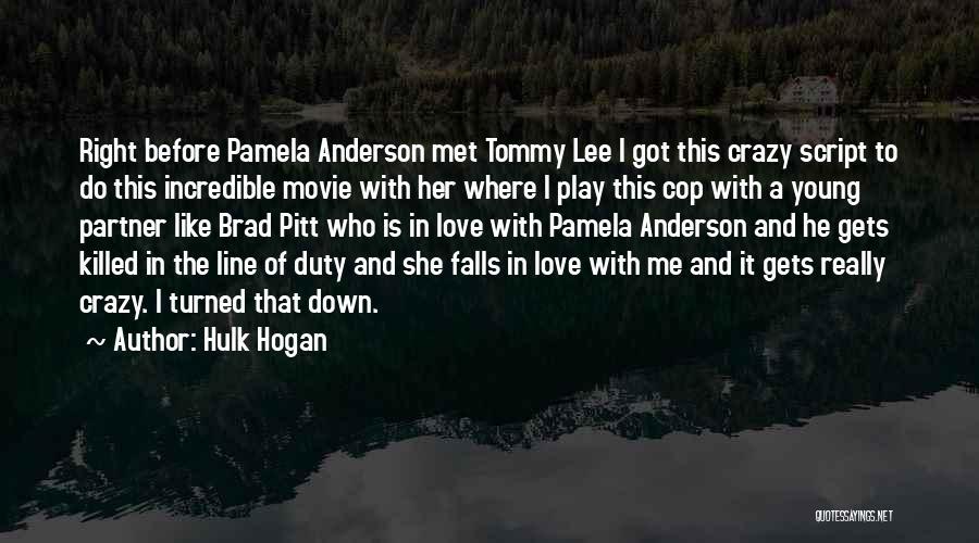 Brad Pitt Movie Love Quotes By Hulk Hogan