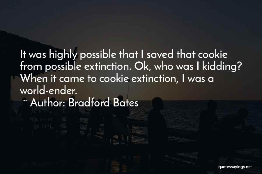 Bradford Bates Quotes 1487527