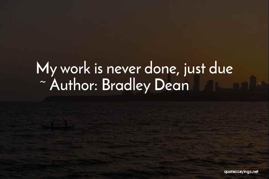 Bradley Dean Quotes 1178896