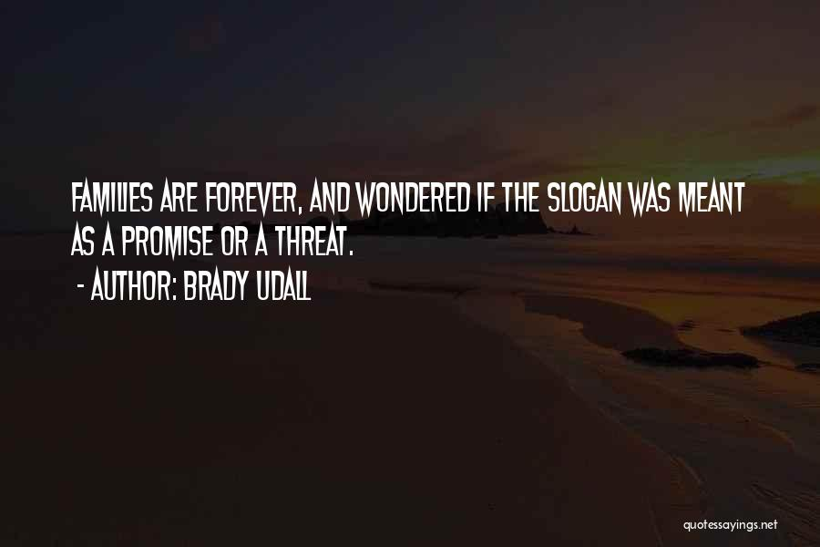 Brady Udall Quotes 1069026