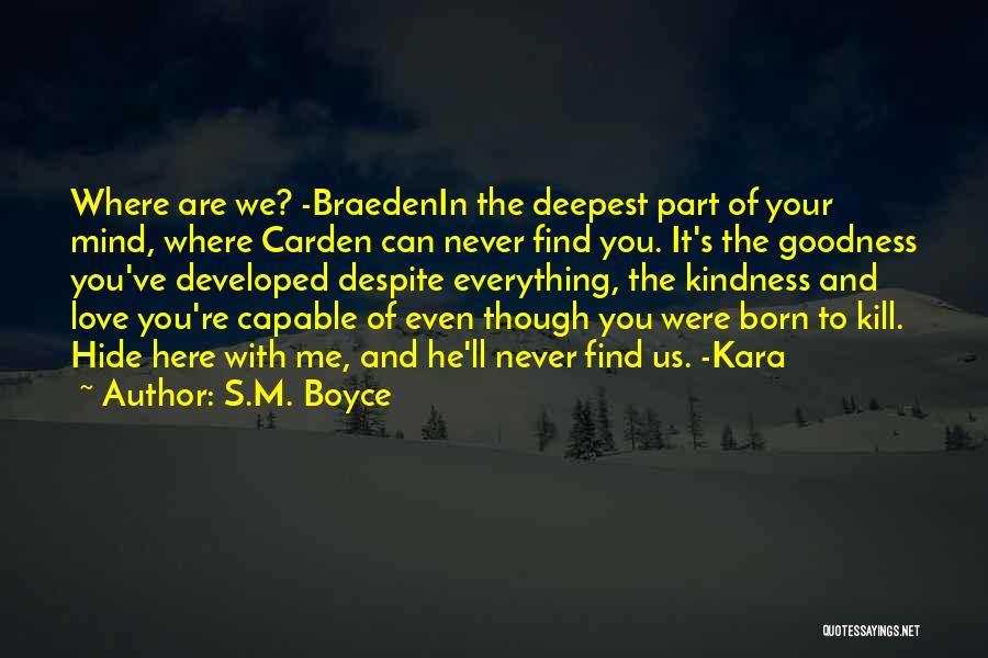 Braeden Quotes By S.M. Boyce