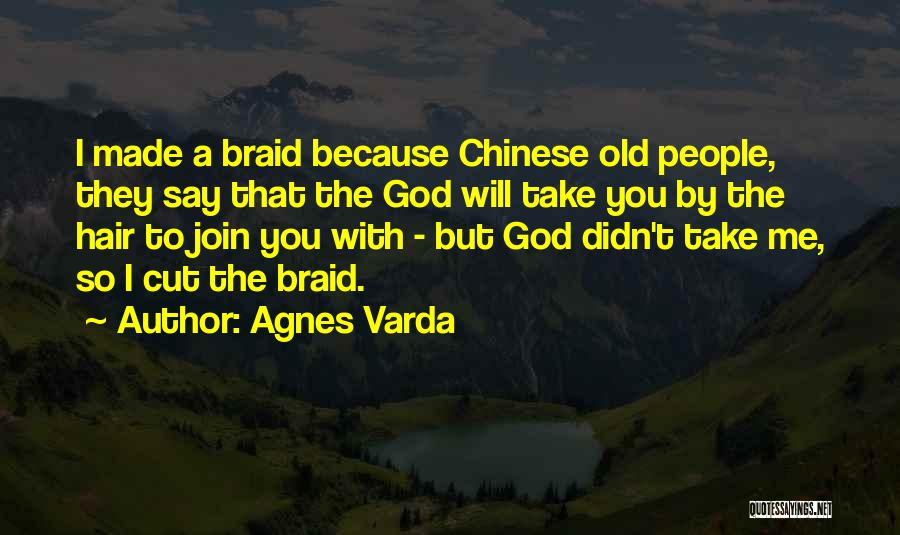 Braid My Hair Quotes By Agnes Varda