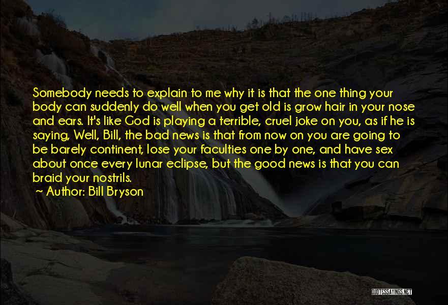 Braid My Hair Quotes By Bill Bryson