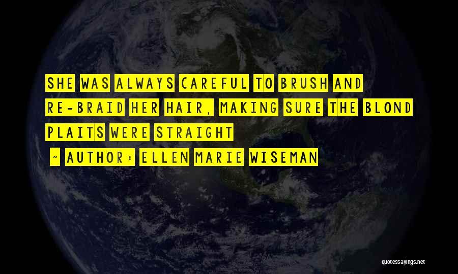 Braid My Hair Quotes By Ellen Marie Wiseman