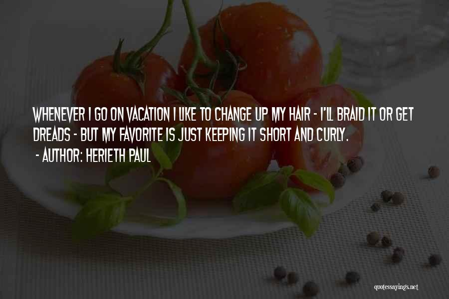 Braid My Hair Quotes By Herieth Paul