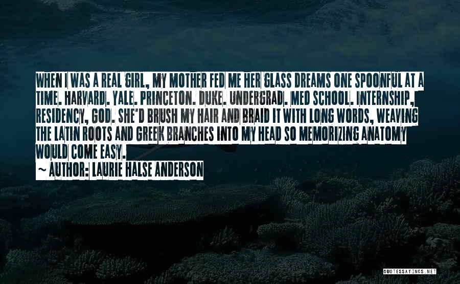 Braid My Hair Quotes By Laurie Halse Anderson