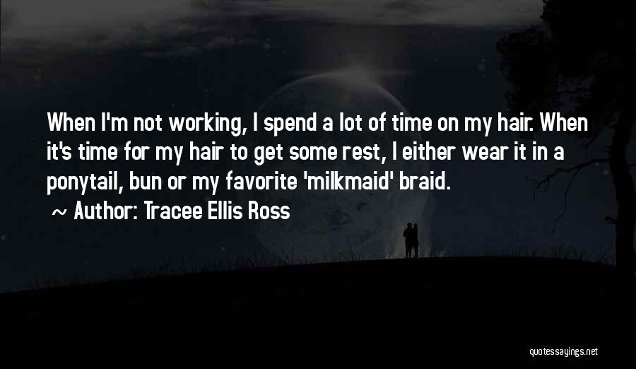 Braid My Hair Quotes By Tracee Ellis Ross
