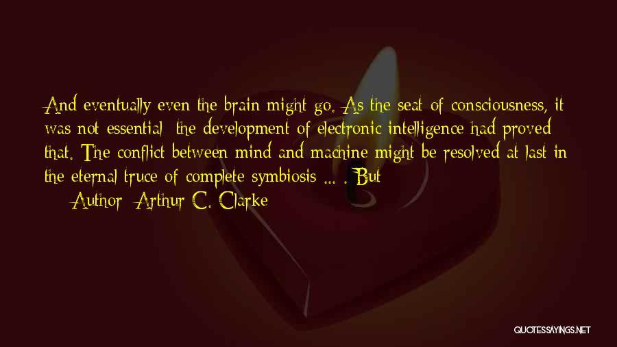 Brain Intelligence Quotes By Arthur C. Clarke