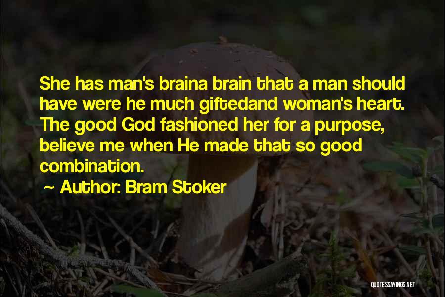Brain Intelligence Quotes By Bram Stoker