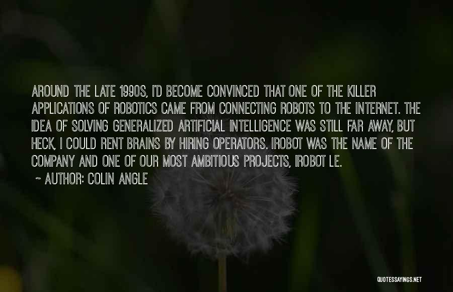 Brain Intelligence Quotes By Colin Angle