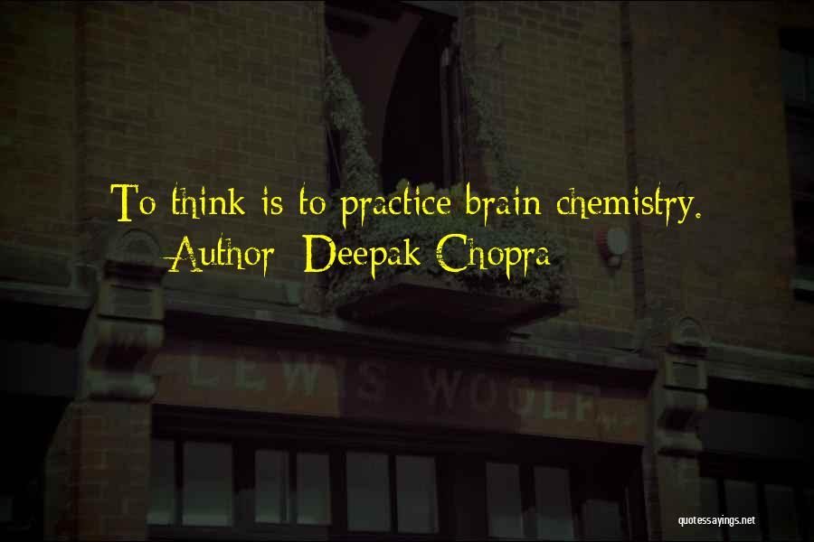 Brain Intelligence Quotes By Deepak Chopra