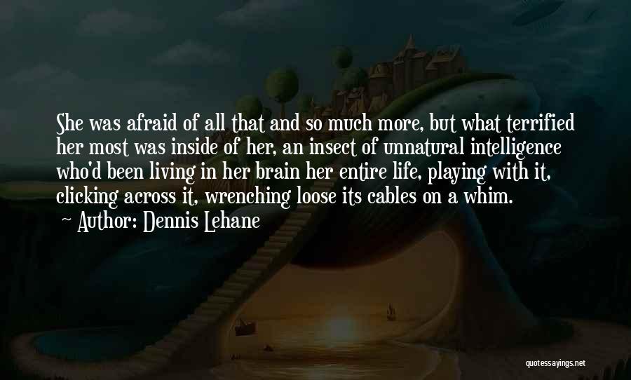 Brain Intelligence Quotes By Dennis Lehane