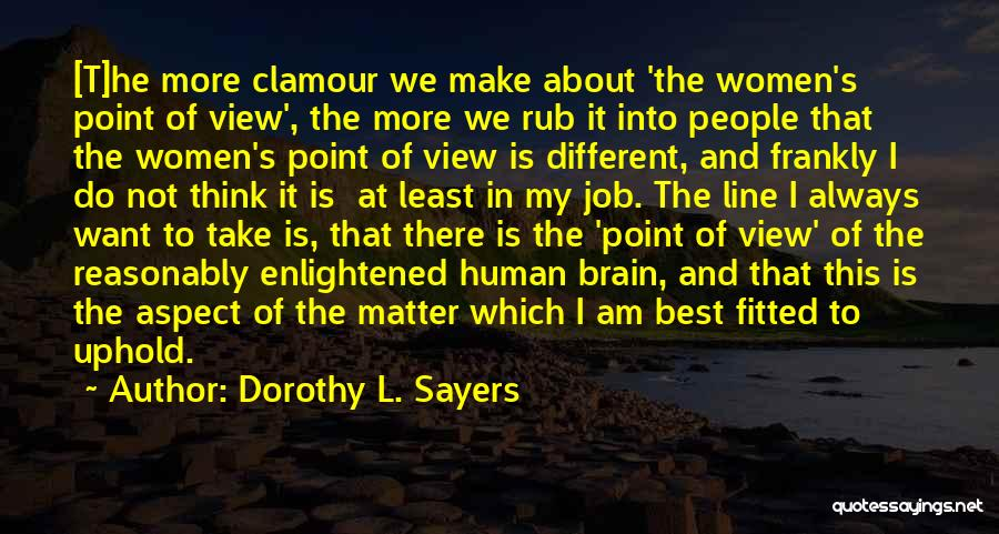 Brain Intelligence Quotes By Dorothy L. Sayers