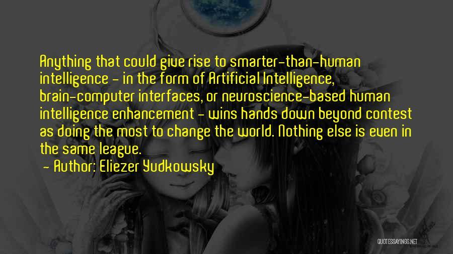 Brain Intelligence Quotes By Eliezer Yudkowsky
