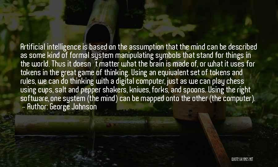 Brain Intelligence Quotes By George Johnson
