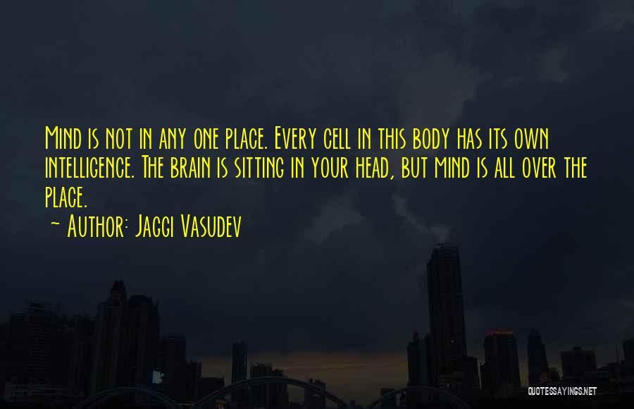 Brain Intelligence Quotes By Jaggi Vasudev