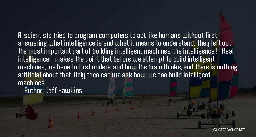 Brain Intelligence Quotes By Jeff Hawkins