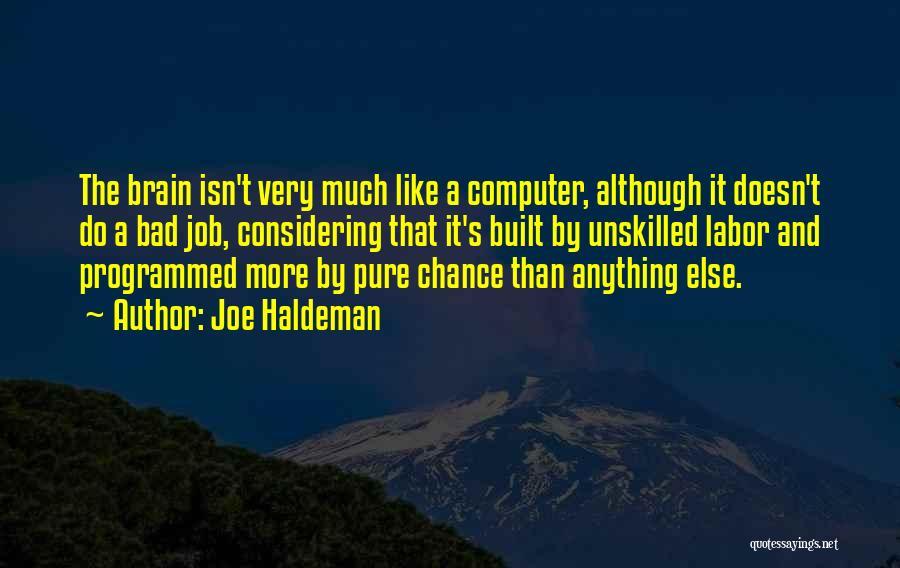 Brain Intelligence Quotes By Joe Haldeman