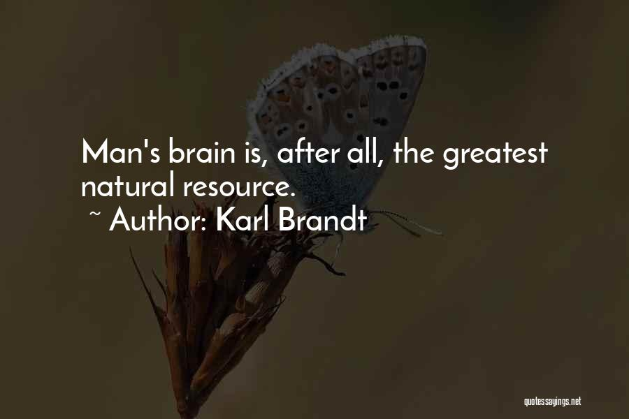 Brain Intelligence Quotes By Karl Brandt